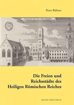 Die Freien und Reichsstädte des Heiligen Römischen Reiches von Bühner,  Peter