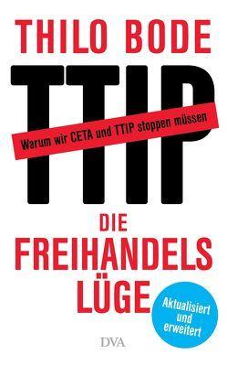 Die Freihandelslüge von Bode,  Thilo, Scheytt,  Stefan