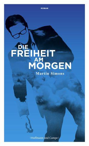 Die Freiheit am Morgen von Simons,  Martin