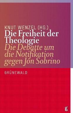 Die Freiheit der Theologie von Wenzel,  Knut