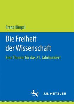 Die Freiheit der Wissenschaft von Himpsl,  Franz