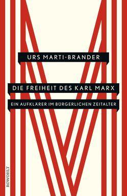 Die Freiheit des Karl Marx von Marti-Brander,  Urs