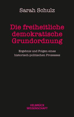 Die freiheitlich demokratische Grundordnung von Schulz,  Sarah