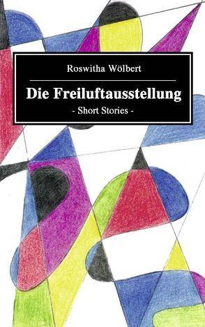 Die Freiluftausstellung von Wölbert,  Roswitha