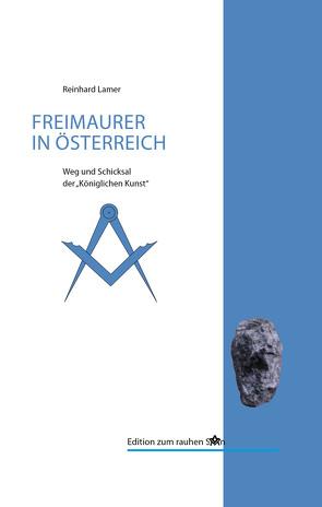 Die Freimaurer in Österreich von Lamer,  Reinhard