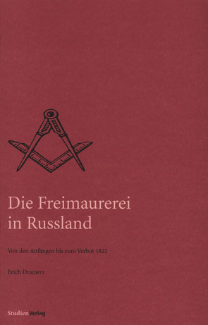 Die Freimaurerei in Russland von Donnert,  Erich, Reinalter,  Helmut