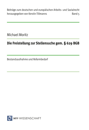 Die Freistellung zur Stellensuche gem. § 629 BGB von Moritz,  Dr. Michael