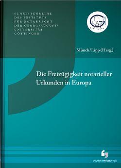 Die Freizügigkeit notarieller Urkunden in Europa von Lipp,  Volker, Münch,  Joachim