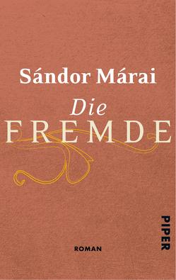 Die Fremde von Eisterer,  Heinrich, Márai,  Sándor