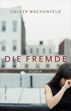 Die Fremde (eBook) von Wachenfeld,  Volker