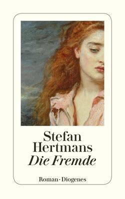Die Fremde von Hertmans,  Stefan, Wilhelm,  Ira