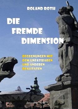Die fremde Dimension von Roth,  Roland