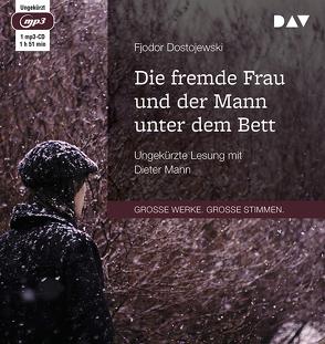 Die fremde Frau und der Mann unter dem Bett von Dostojewski,  Fjodor, Mann,  Dieter, Röhl,  Hermann
