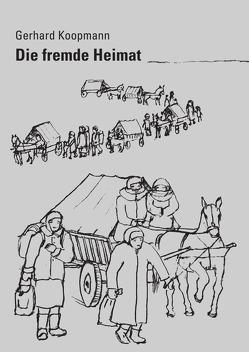 Die fremde Heimat von Koopmann,  Gerhard