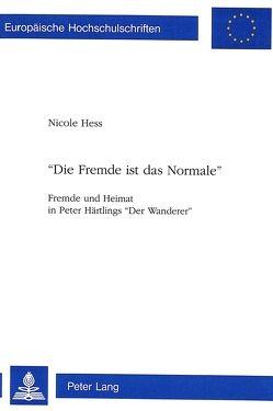 «Die Fremde ist das Normale» von Hess,  Nicole