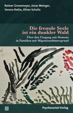 Die fremde Seele ist ein dunkler Wald von Gronemeyer,  Reimer, Metzger,  Jonas, Rothe,  Verena, Schultz,  Oliver