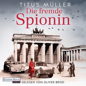 Die fremde Spionin (1) von Brod,  Oliver, Müller,  Titus