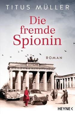 Die fremde Spionin von Müller,  Titus