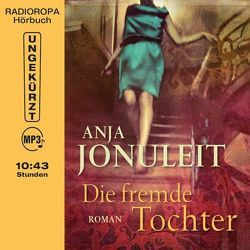Die fremde Tochter von Heidenreich,  Nadine, Jonuleit,  Anja