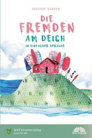 Die Fremden am Deich von Ganser,  Susanne, Spaß am Lesen Verlag GmbH