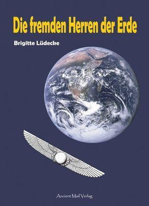 Die fremden Herren der Erde von Lüdecke,  Brigitte