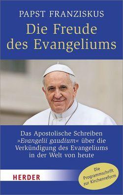 Die Freude des Evangeliums von Franziskus (Papst),  Franziskus, Hagenkord,  Bernd