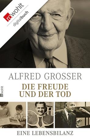 Die Freude und der Tod von Grosser,  Alfred