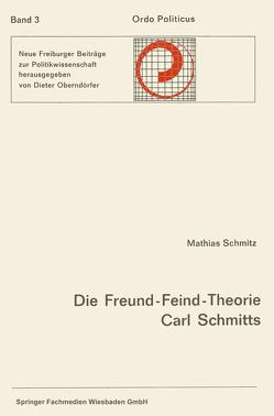 Die Freund-Feind-Theorie Carl Schmitts von Schmitz,  Mathias