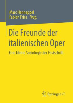 Die Freunde der italienischen Oper von Fries,  Fabian, Hannappel,  Marc