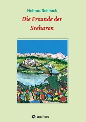 Die Freunde der Sreharen von Rehbock,  Helmut
