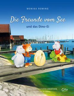 Die Freunde vom See und das Dino-Ei von Roming,  Monika