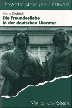 Die Freundesliebe in der deutschen Literatur von Dietrich,  Hans, Keilson-Lauritz,  Marita