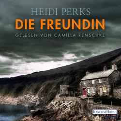 Die Freundin von Perks,  Heidi, Renschke,  Camilla, Schilasky,  Sabine