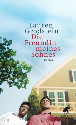 Die Freundin meines Sohnes von Grodstein,  Lauren, Morawetz,  Silvia