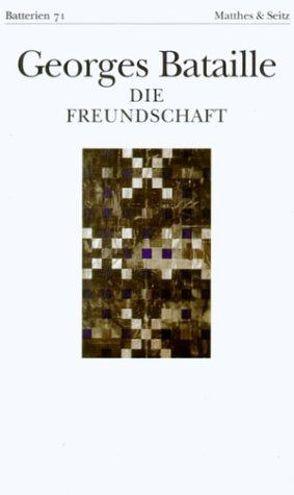 Die Freundschaft nebst Das Halleluja von Bataille,  Georges, Bergfleth,  Gerd