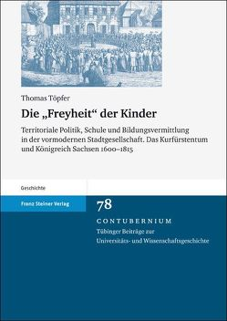 """Die """"Freyheit"""" der Kinder von Toepfer,  Thomas"""