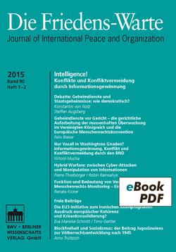 Die Friedens-Warte Heft 1-2/2015, Jg. 90 von Debiel,  Tobias, Rittberger †,  Volker, von Arnauld,  Andreas