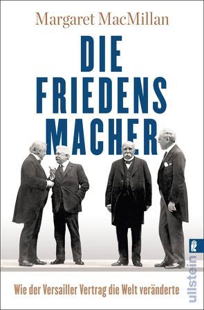 Die Friedensmacher von MacMillan,  Margaret, Schmidt,  K.-D.
