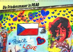 Die Friedensmauer in Prag (Wandkalender 2019 DIN A3 quer) von Hospes,  Danijela