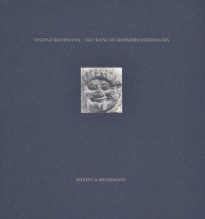 Die Friese des Siphnierschatzhauses von Brinkmann,  Vinzenz, Graeve,  Volkmar von