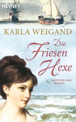 Die Friesenhexe von Weigand,  Karla