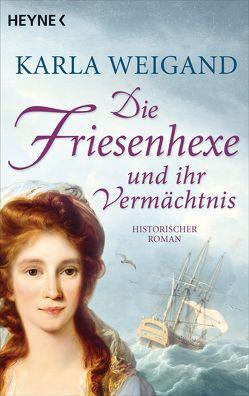 Die Friesenhexe und ihr Vermächtnis von Weigand,  Karla