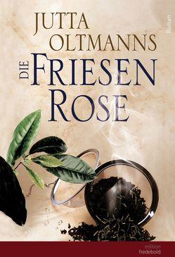 Die Friesenrose von Oltmanns,  Jutta