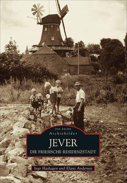Die friesische Residenzstadt Jever von Andersen,  Klaus, Hashagen,  Ingo