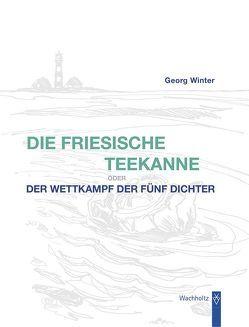 Die Friesische Teekanne von Bick,  Bettina, Winter,  Georg