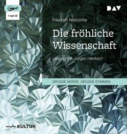 Die fröhliche Wissenschaft von Hentsch,  Jürgen, Nietzsche,  Friedrich