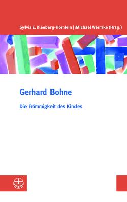 Die Frömmigkeit des Kindes von Bohne,  Gerhard, Kleeberg-Hörnlein,  Sylvia E., Wermke,  Michael