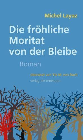 Die fröhliche Moritat von der Bleibe von Aeschbacher,  Ursi Anna, Layaz,  Michel, von Dach,  Yla M.