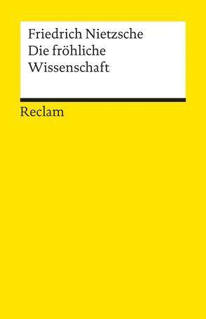 Die fröhliche Wissenschaft von Figal,  Günter, Nietzsche,  Friedrich
