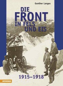 Die Front in Fels und Eis von Langes,  Günther, Schaumann,  Walther